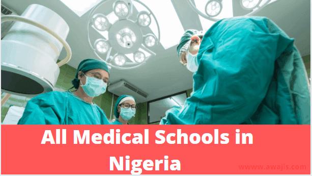 Medical Schools   List of All Accredited Medical Schools in Nigeria