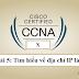 CCNAX Bài 5: Tìm hiểu về địa chỉ IP là gì ?