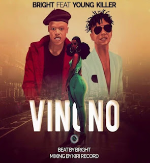 DOWNLOAD AUDIO | Bright Ft Young Killer - VINONO mp3