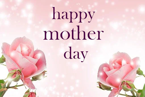 Happy Mother's Day.