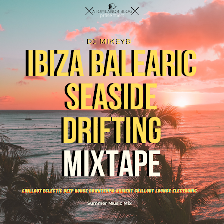 Ibiza Balearic Seaside Drifting Mixtape | MikeyB Mix im Stream
