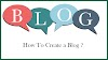 How to create a free blog - Blogging