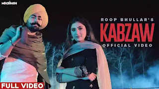 Checkout New song Kabzaw lyrics penned and sung by Roop Bhullar.