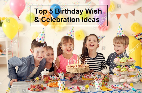 Top 5 Ideas : Kisi Ko Special Birthday Wish Kaise Kare