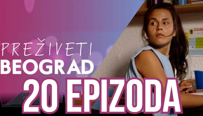 Preživeti Beograd 20 epizoda