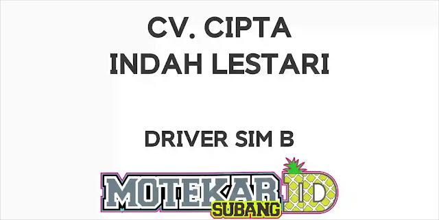 Info Loker Driver Sim B CV. Cipta Indah Lestari Bandung 2019