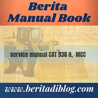 Service Manual CAT 938 H wheel loader Caterpillar