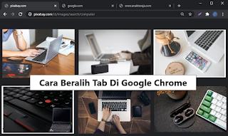 Cara Beralih Tab Di Web Browser Dengan Keyboard (Google Chrome, DKK)
