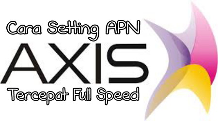 Setting Apn Axis Hitz 3G 4G Lte Tercepat Full Speed 1