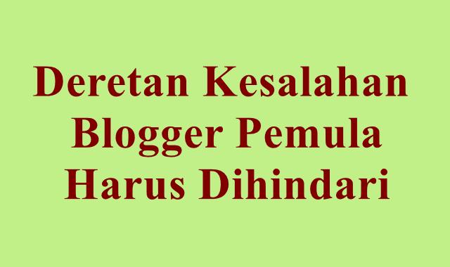 4 Deretan Kesalahan Blogger Pemula yang Harus Dihindari, Awas