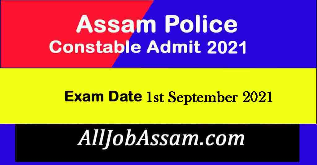 Assam Police Admit Card 2021- Constable PET/ PST To Be Held After Election