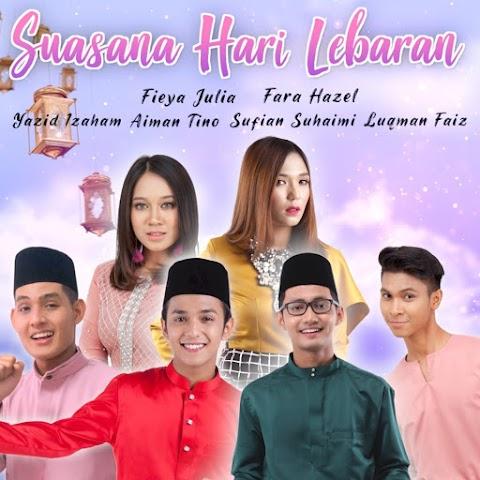 Sufian Suhaimi, Aiman Tino, Fara Hezel, Fieya Julia, Luqman Faiz & Yazid Izaham - Suasana Hari Lebaran MP3