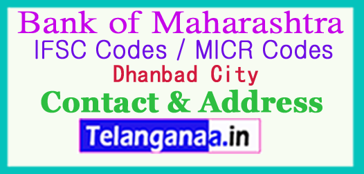 Bank of Maharashtra IFSC Codes MICR Codes in Dhanbad City