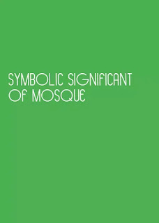Symbolic significant of Mosque