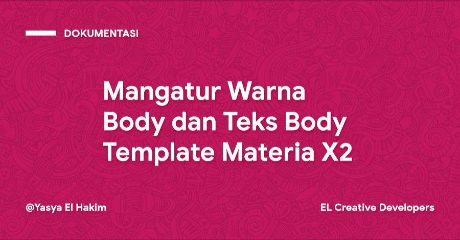 Cara Mangatur Warna Body dan Teks Body Template Materia X2