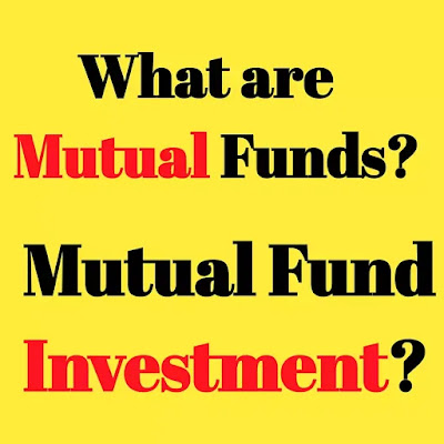 What are mutual funds? Mutual Fund Investment?
