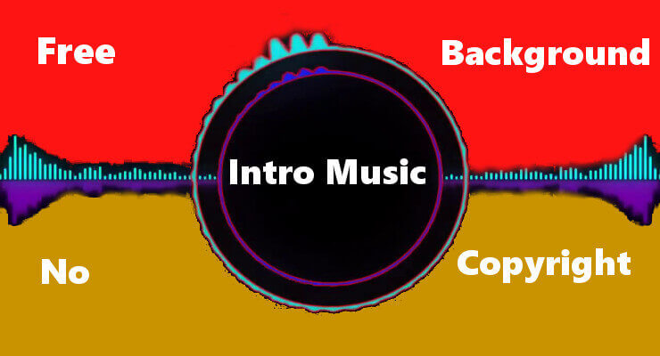Top 18 Best,  Intro Music, For Youtube, Free Download