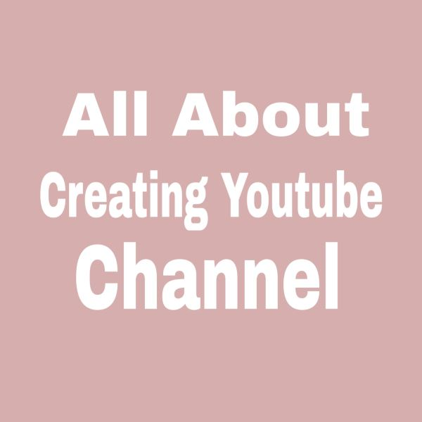 How to make a YouTube channel and Tips to grow your channel