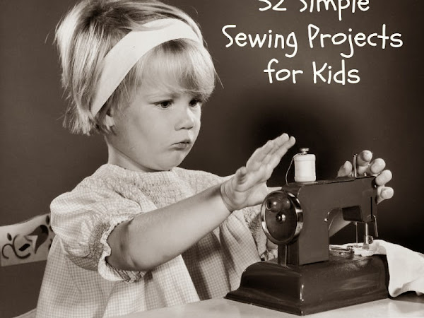 52 Simple Sewing Projects for Kids