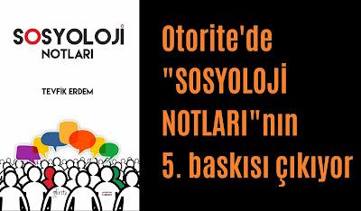 """Otorite'de """"SOSYOLOJİ NOTLARI""""nın 5. baskısı çıkıyor"""