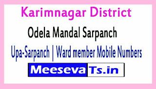 Odela Mandal Sarpanch | Upa-Sarpanch | Ward member Mobile Numbers List Karimnagar District in Telangana State