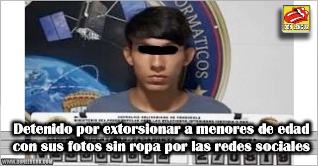 Detenido por extorsionar a menores de edad con sus fotos sin ropa por las redes sociales
