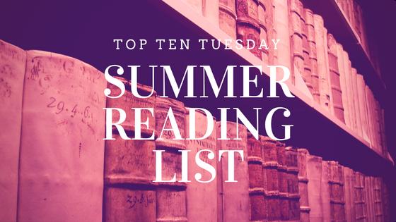 Top Ten Tuesday: Summer Reading List