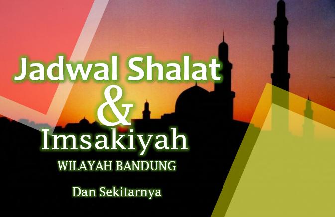 Jadwal Imsakiyah Selama Ramadhan 2021 Di Bandung Dan Sekitarnya