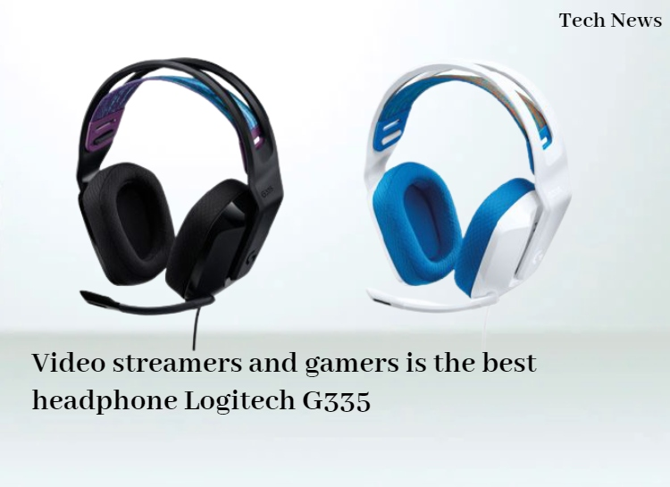 Video streamers and gamers is best headphone Logitech G335
