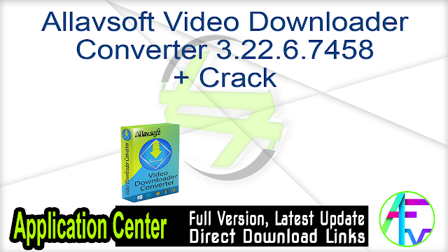 Allavsoft Video Downloader Converter 3.22.6.7458 + Crack