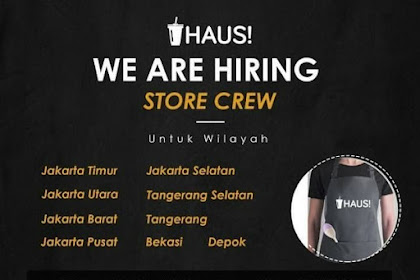 Info Lowongan Kerja Store Crew Haus Jakarta