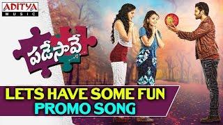 Let's have Some Fun Promo __ Padesave Telugu Movie __ Karthik, Nitya Shetty, Sam Zahida, Vishwa