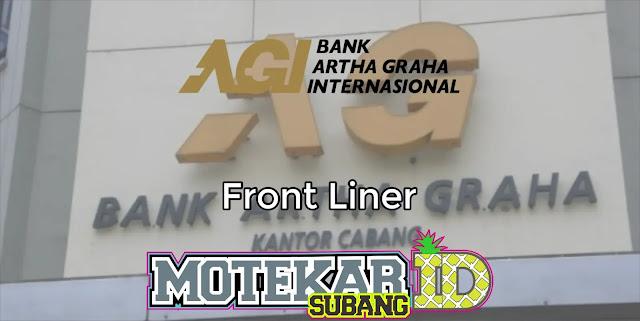 Info Loker Front Liner Bank Artha Graha Internasional Subang 2019