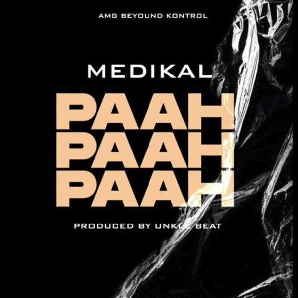 Medikal – Paah Paah Paah #Arewapublisize