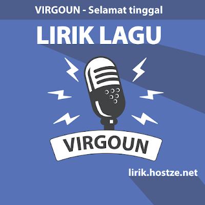 Lirik lagu indonesia terbaru Virgoun - Selamat Tinggal
