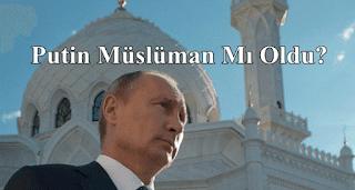 Putin musluman oldumu