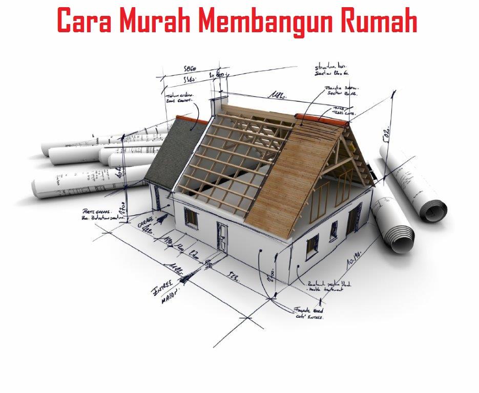 Cara Murah Membangun Rumah