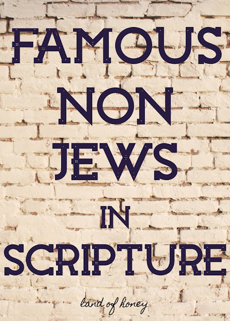 Famous Non Jews in Scripture | Land of Honey