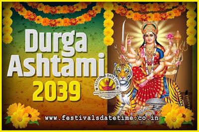 2039 Durga Ashtami Pooja Date and Time, 2039 Durga Ashtami Calendar