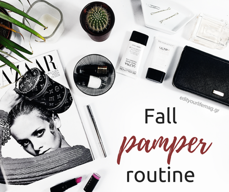 Fall pamper routine