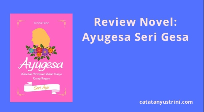 Review Novel Ayugesa Seri Gesa