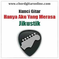 Chord Kunci Gitar Jikustik Hanya Aku Yang Merasa