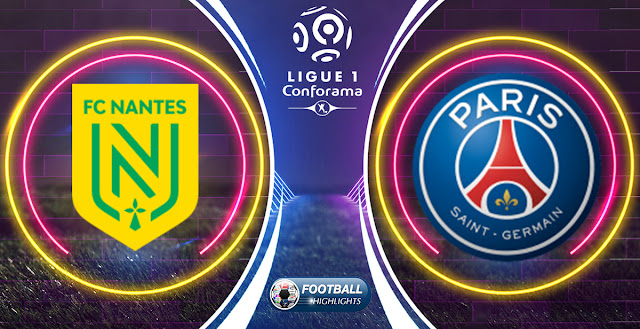 Nantes vs Paris Saint Germain – Highlights