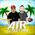 MOZTHAZA FT EMUS DJ - ATR LAS SOLTERAS (2019)