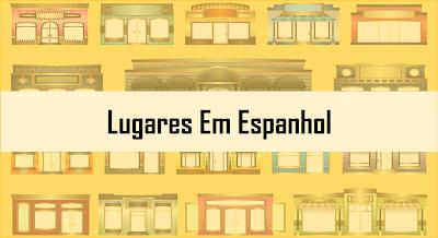 Lugares em Espanhol