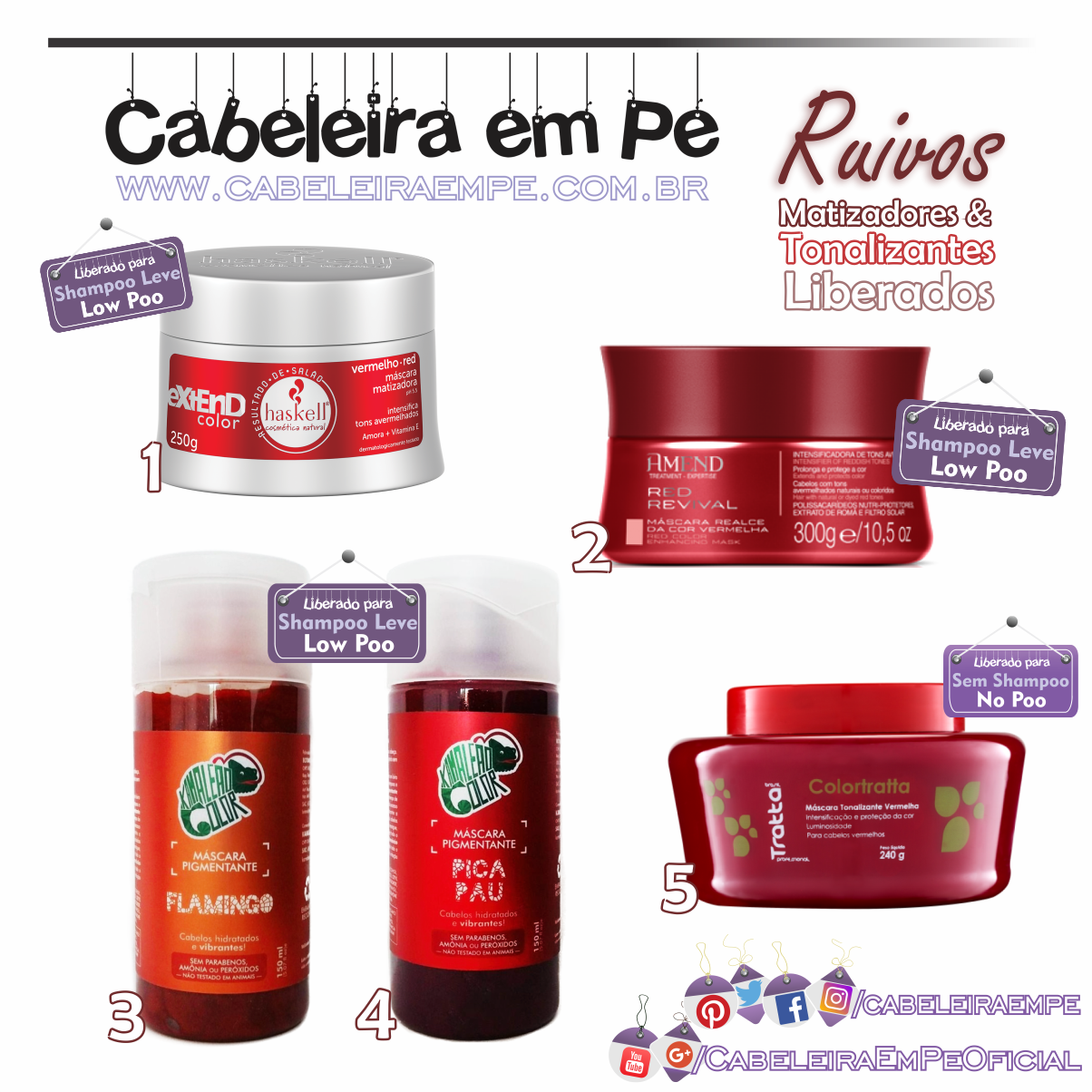 TONALIZANTES MATIZADORES VERMELHOS PARA CABELOS RUIVOS - Haskell extend Red (Low Poo), Amend Red Revival (Low Poo), Kamaleão Color Flamingo e Pica Pau (Low Poo), Trattabrasil Colortratta (No Poo)