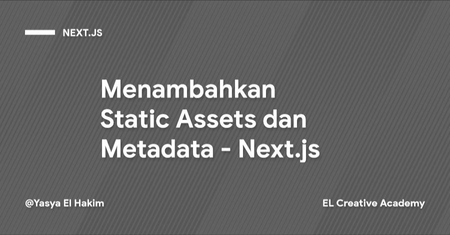 Menambahkan Gambar/Aset dan Custom Metadata pada Next.js