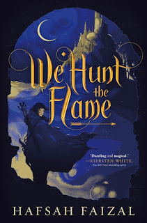We Hunt the Flame von Hafsah Faizal