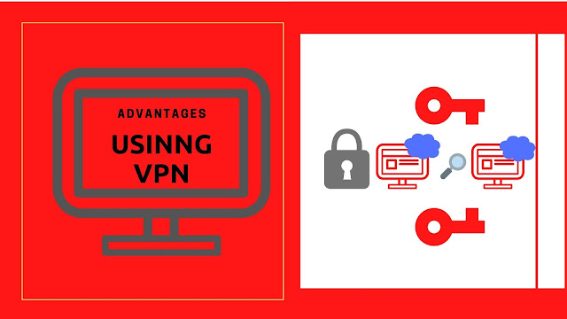 9  main advantages of using VPN