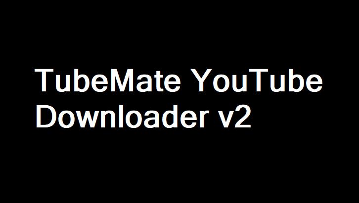 APK TubeMate YouTube Downloader 2